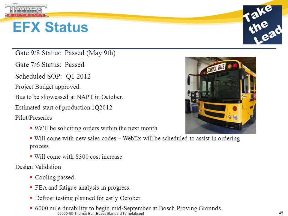 EFX Status Gate 9/8 Status: Passed (May 9th) Gate 7/6 Status: Passed