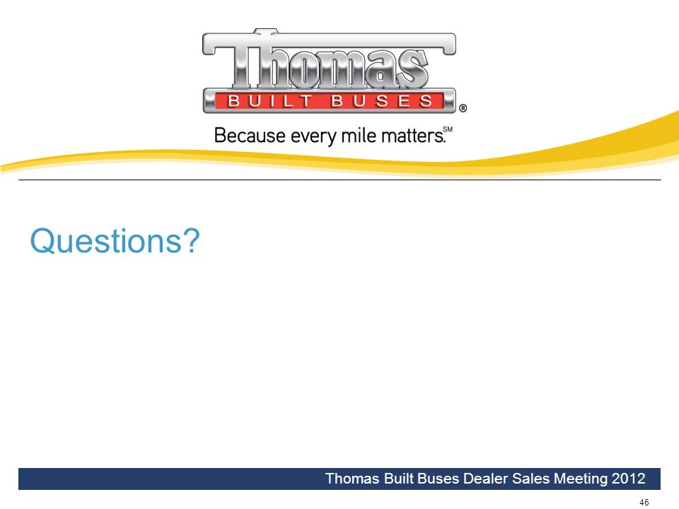 Questions Thomas Built Buses Dealer Sales Meeting 2012