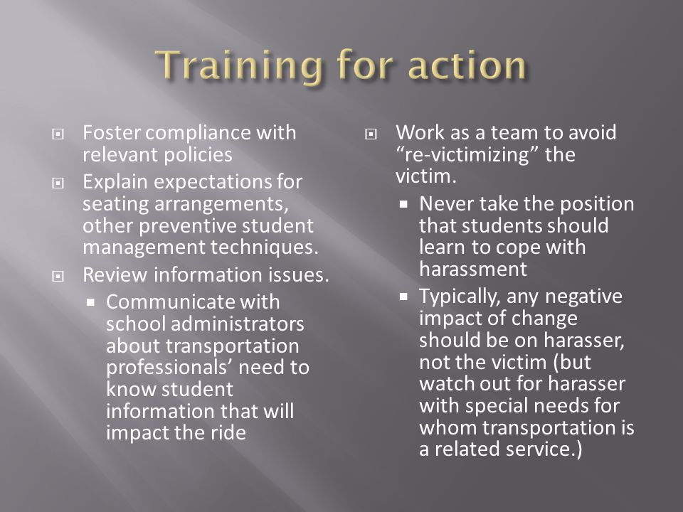 Training for action Foster compliance with relevant policies
