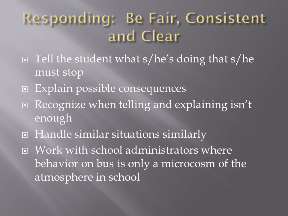 Responding: Be Fair, Consistent and Clear