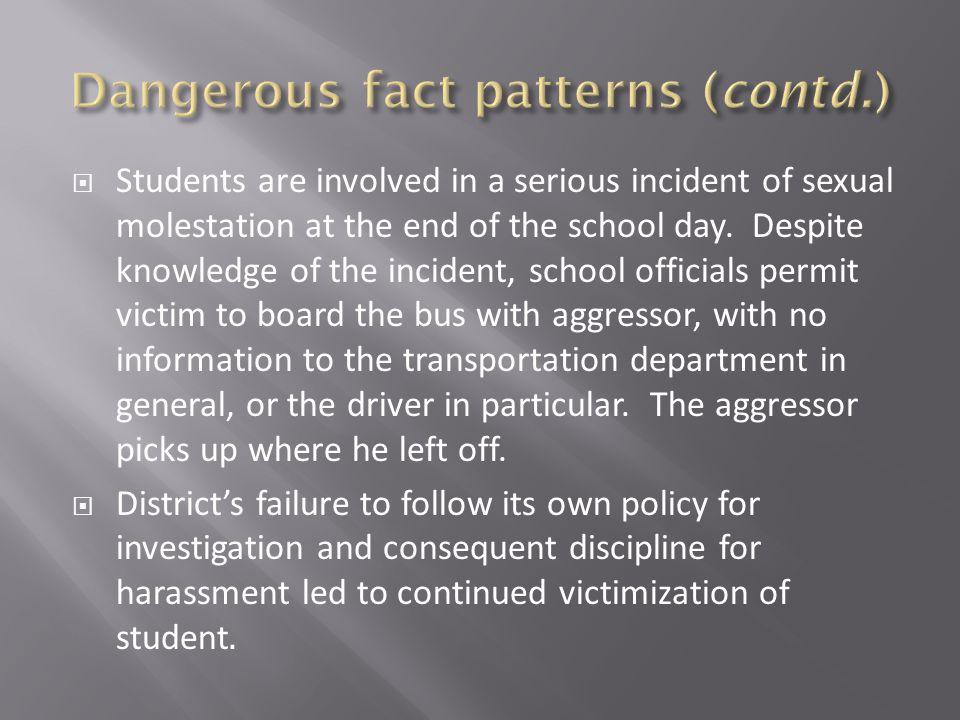Dangerous fact patterns (contd.)