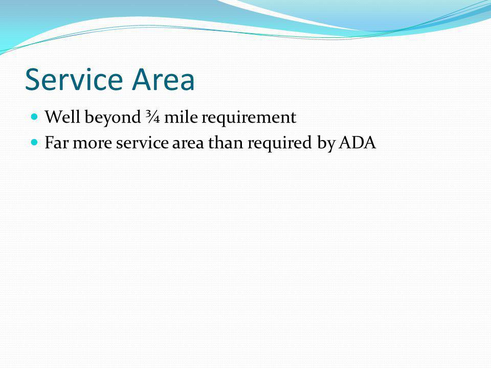 Service Area Well beyond ¾ mile requirement