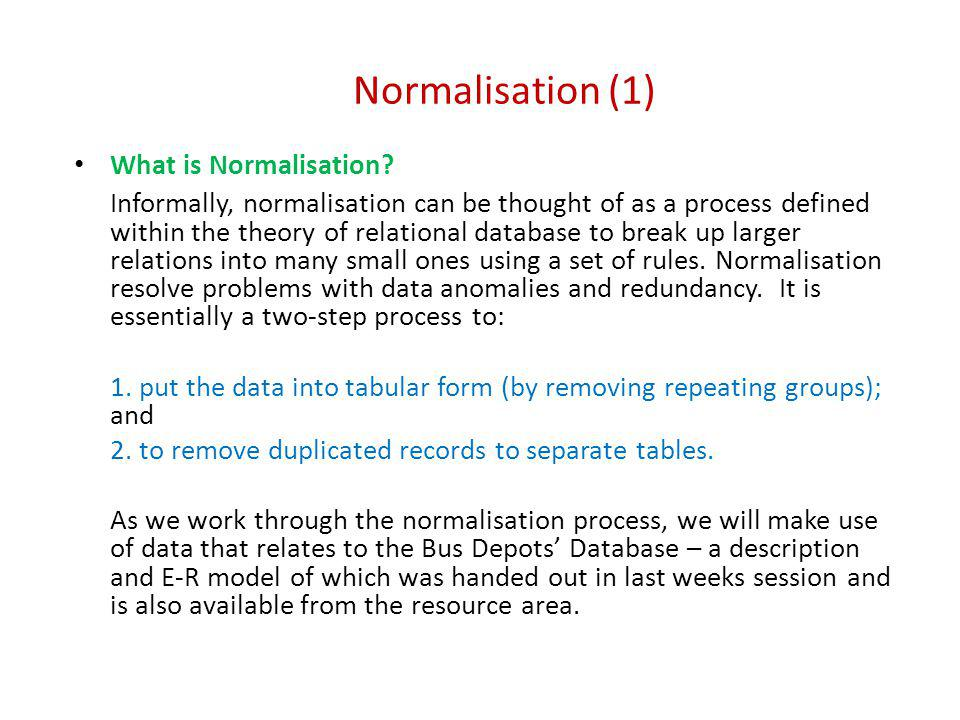 Normalisation (1) What is Normalisation