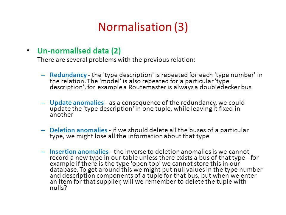 Normalisation (3) Un-normalised data (2)