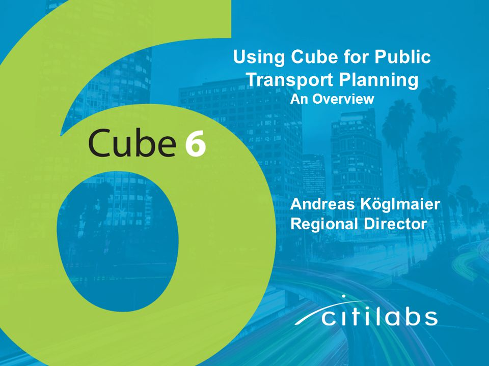 Using Cube for Public Transport Planning