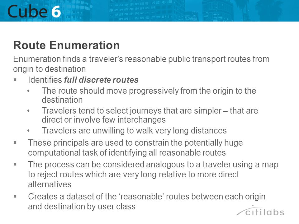 Route Enumeration Enumeration finds a traveler s reasonable public transport routes from origin to destination.