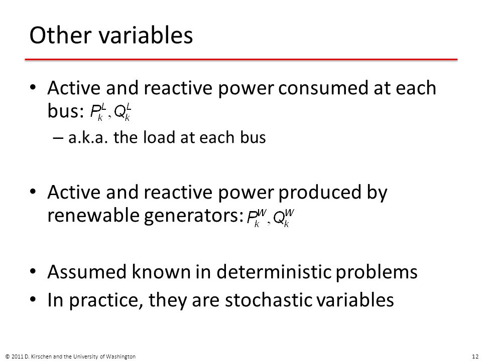 Other variables Active and reactive power consumed at each bus: