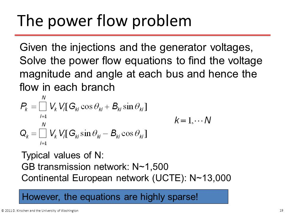 The power flow problem Given the injections and the generator voltages,