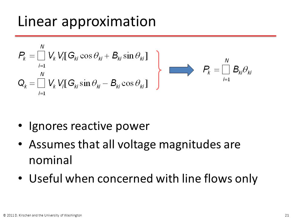 Linear approximation Ignores reactive power