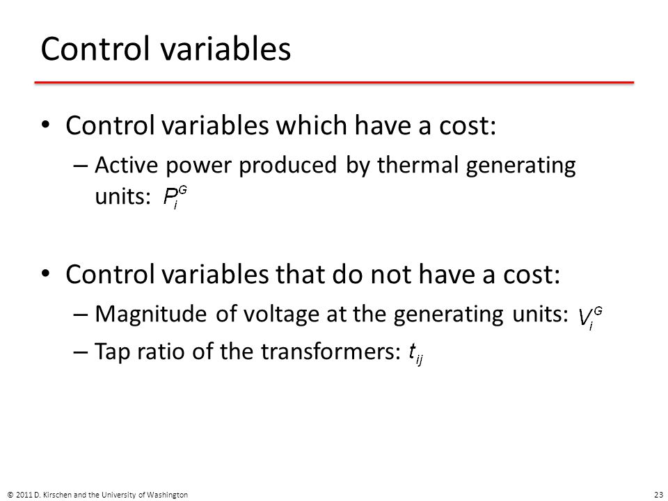 Control variables Control variables which have a cost: