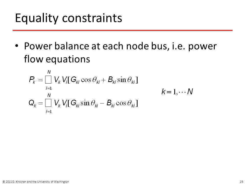 Equality constraints Power balance at each node bus, i.e.