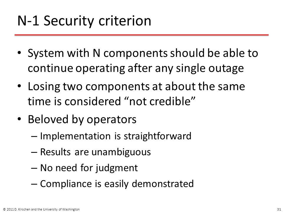 N-1 Security criterion System with N components should be able to continue operating after any single outage.