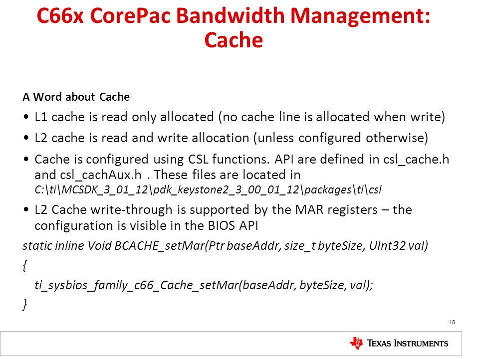 C66x CorePac Bandwidth Management: Cache