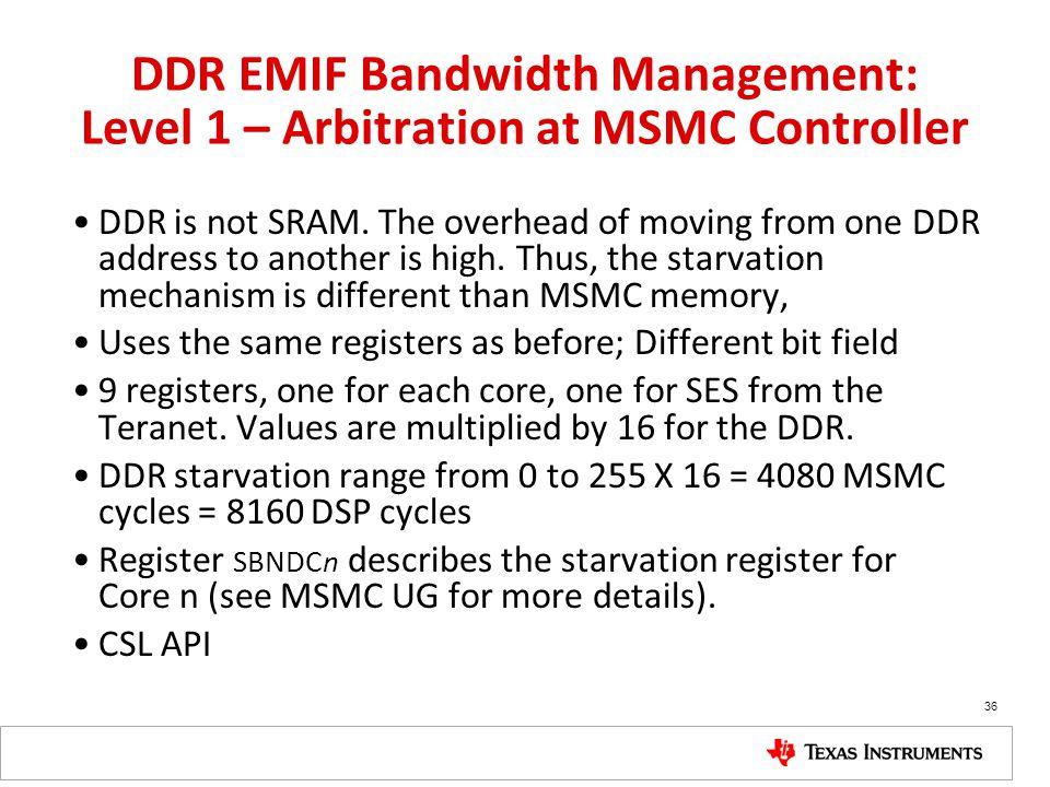 DDR EMIF Bandwidth Management: Level 1 – Arbitration at MSMC Controller