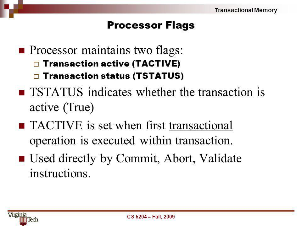 Processor maintains two flags: