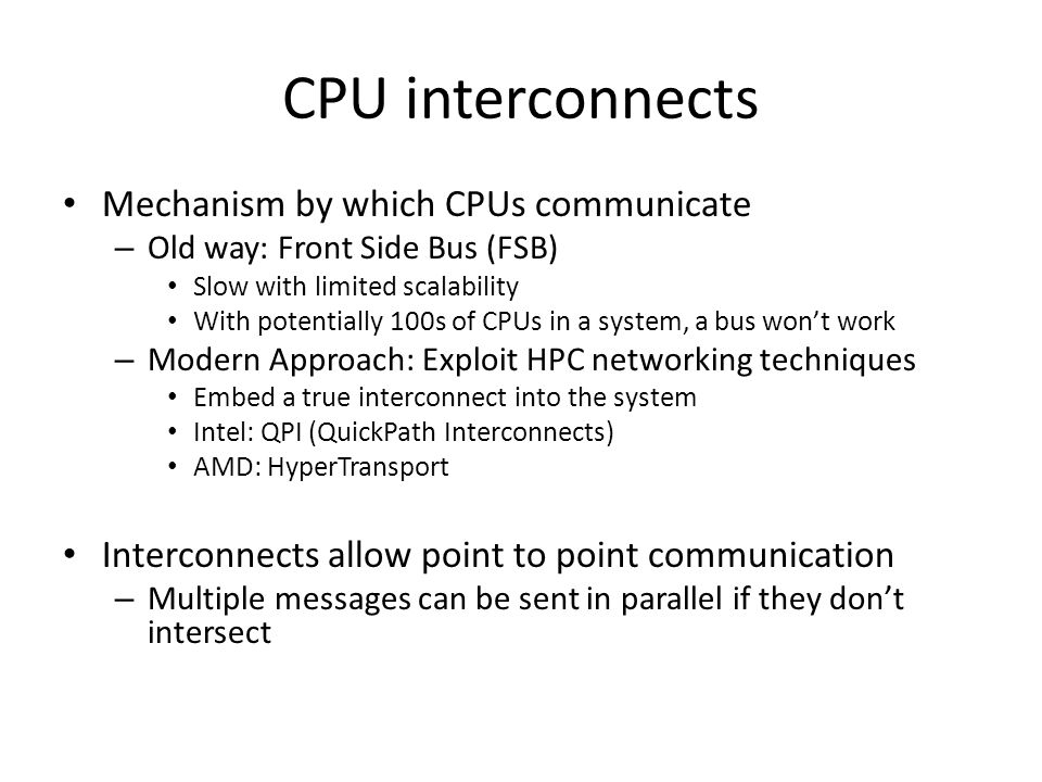 CPU interconnects Mechanism by which CPUs communicate