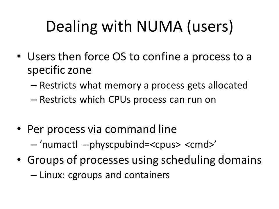 Dealing with NUMA (users)