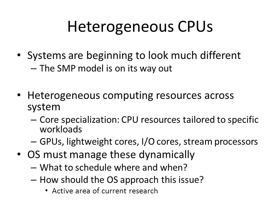 Heterogeneous CPUs Systems are beginning to look much different