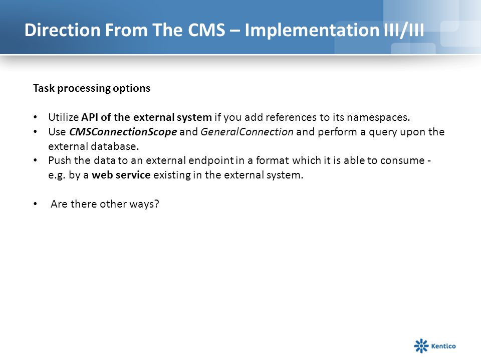 Direction From The CMS – Implementation III/III
