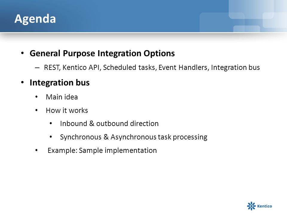 Agenda General Purpose Integration Options Integration bus