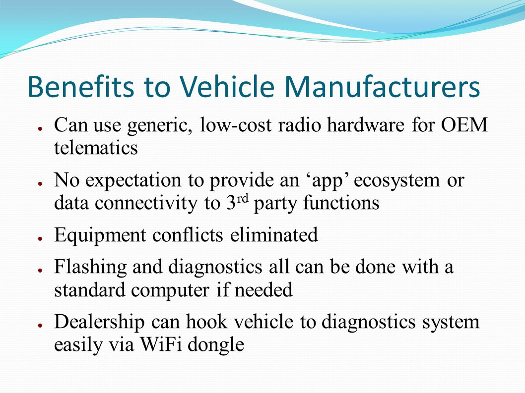 Benefits to Vehicle Manufacturers