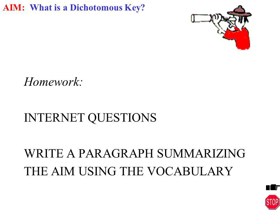 Homework: INTERNET QUESTIONS WRITE A PARAGRAPH SUMMARIZING THE AIM USING THE VOCABULARY