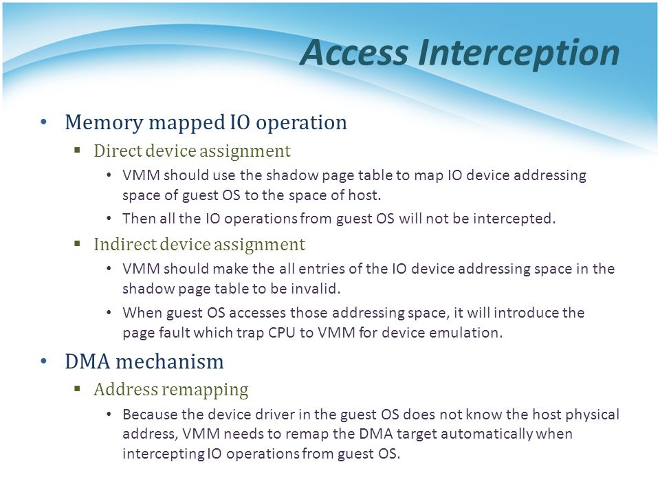 Access Interception Memory mapped IO operation DMA mechanism