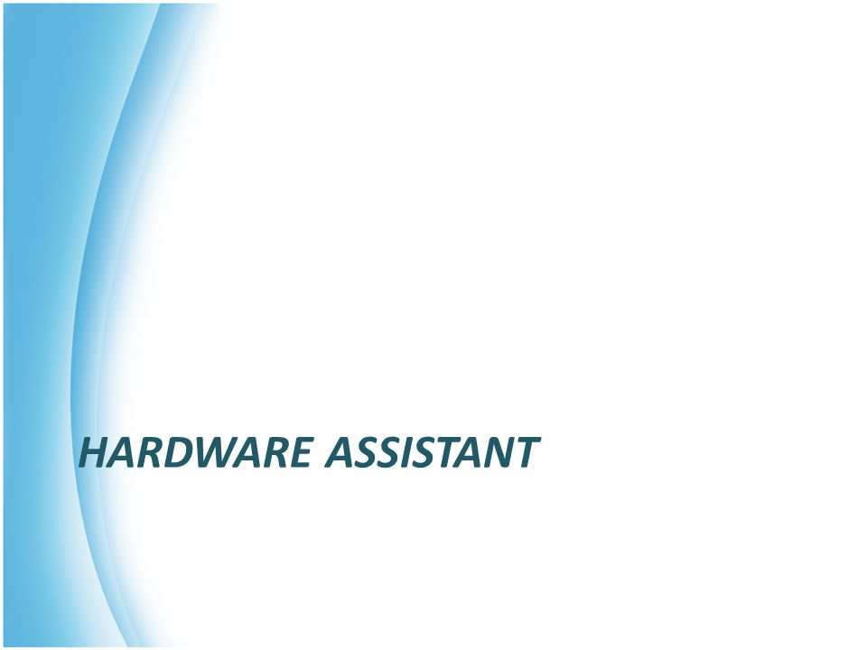 Hardware assistant
