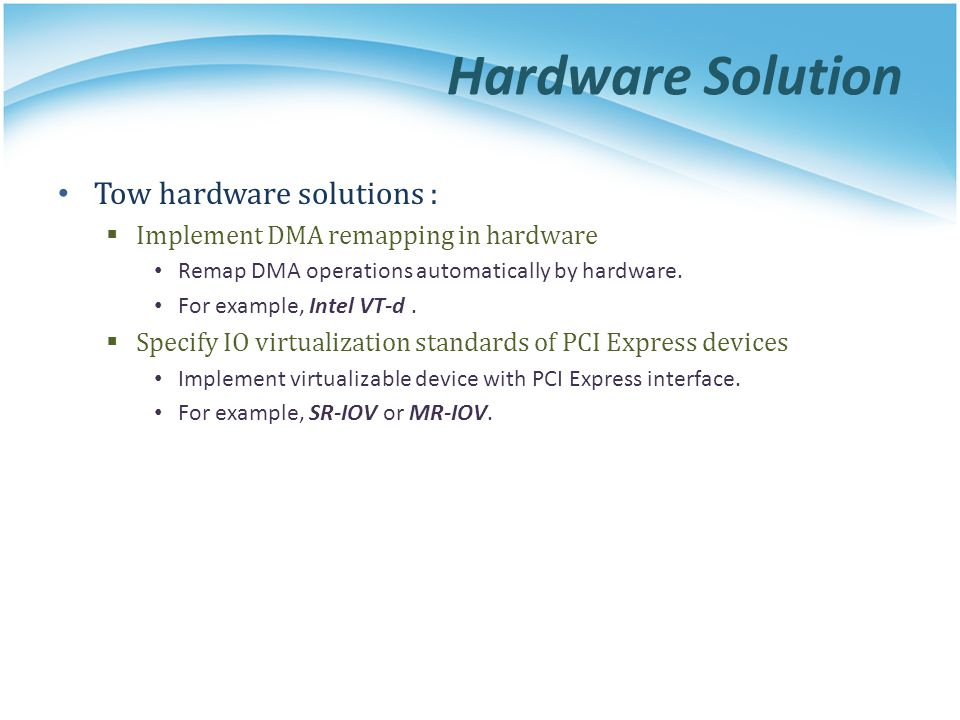 Hardware Solution Tow hardware solutions :