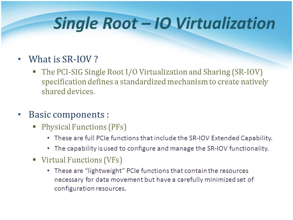 Single Root – IO Virtualization