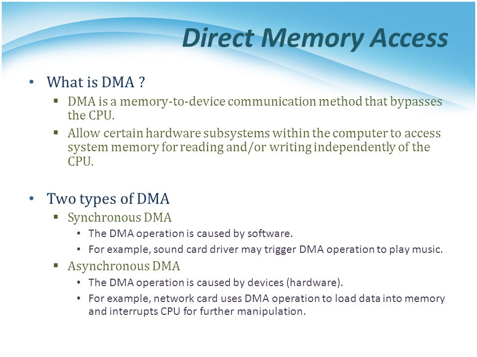 Direct Memory Access What is DMA Two types of DMA
