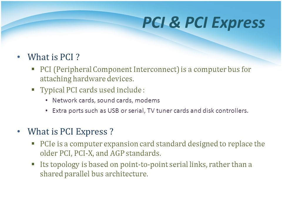 PCI & PCI Express What is PCI What is PCI Express