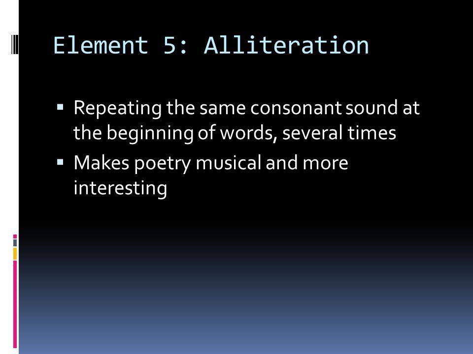 Element 5: Alliteration