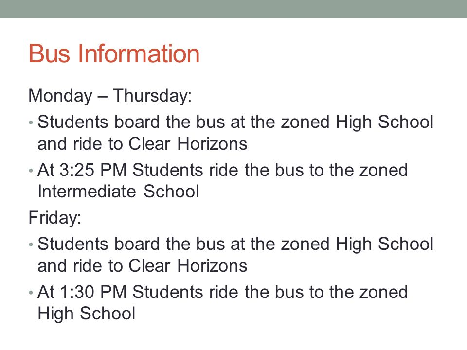 Bus Information Monday – Thursday: