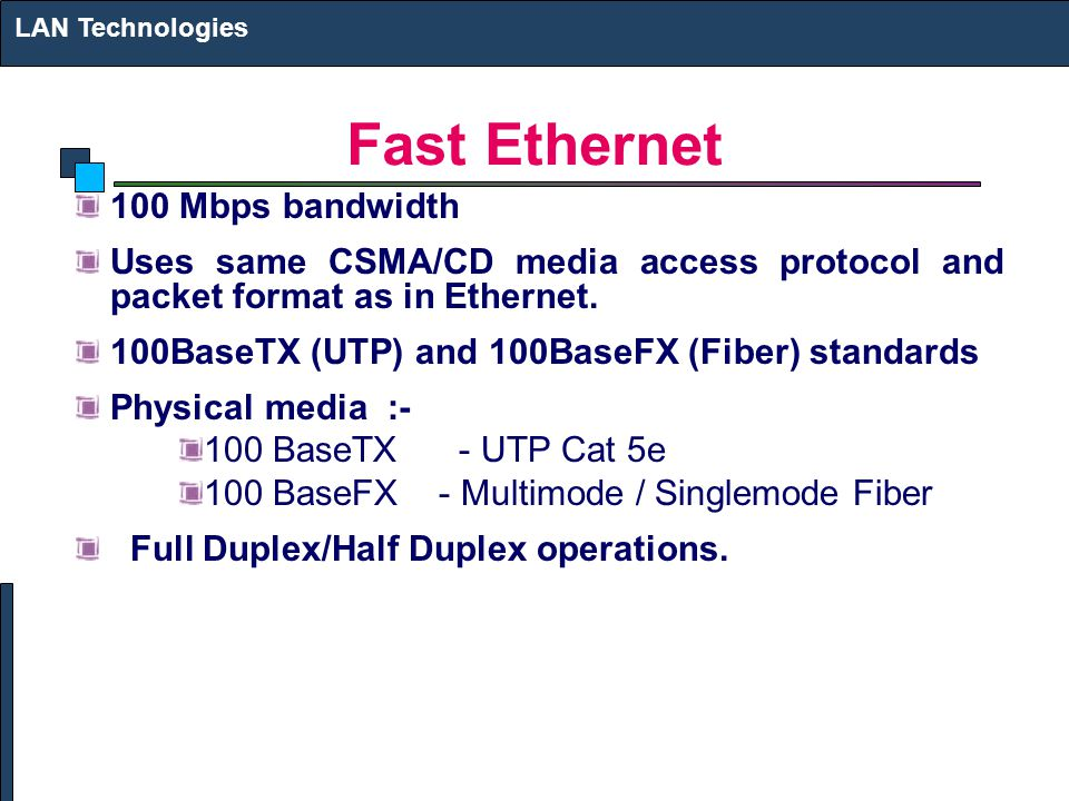 Fast Ethernet 100 Mbps bandwidth