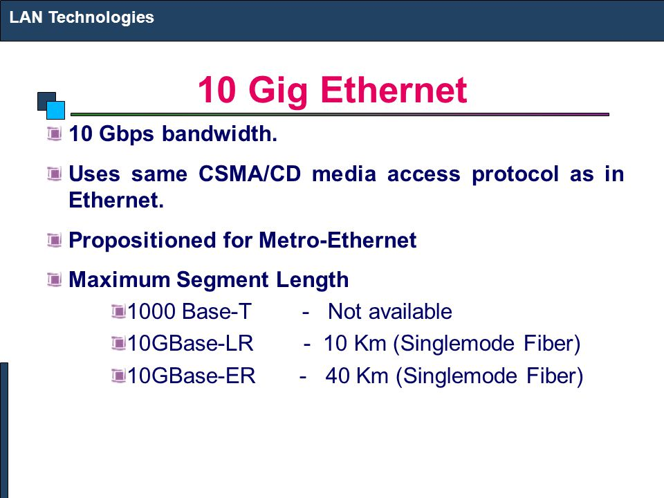 10 Gig Ethernet 10 Gbps bandwidth.