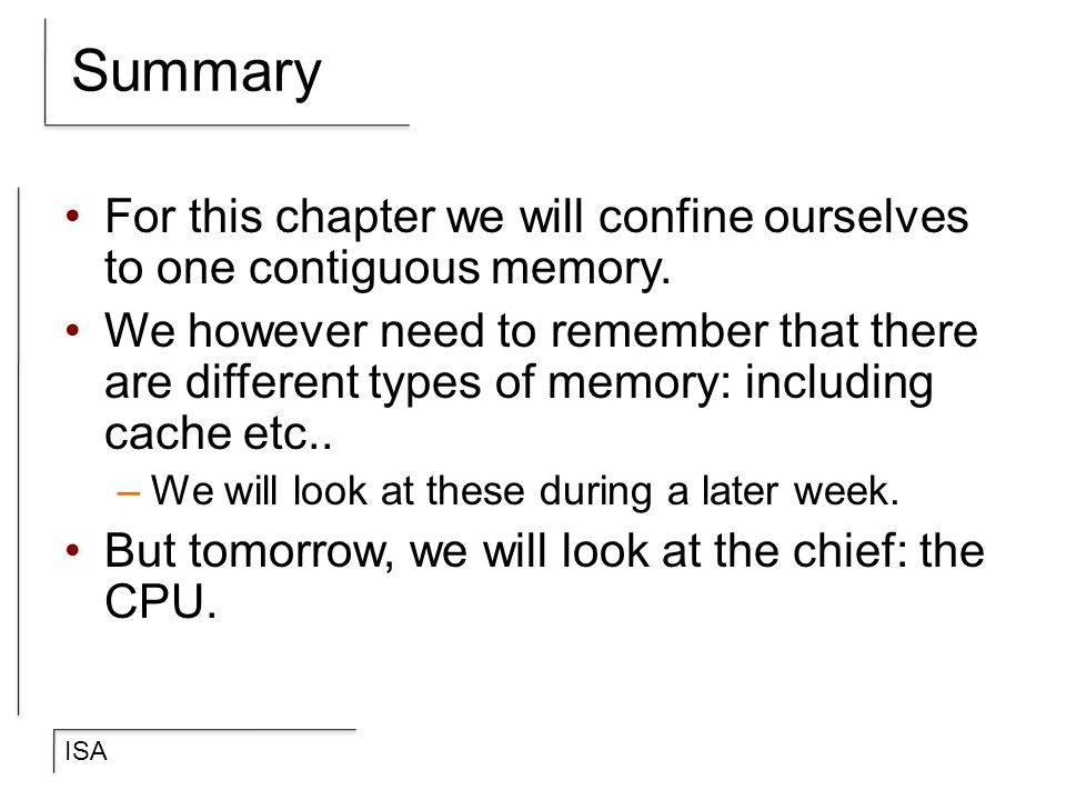 Summary For this chapter we will confine ourselves to one contiguous memory.