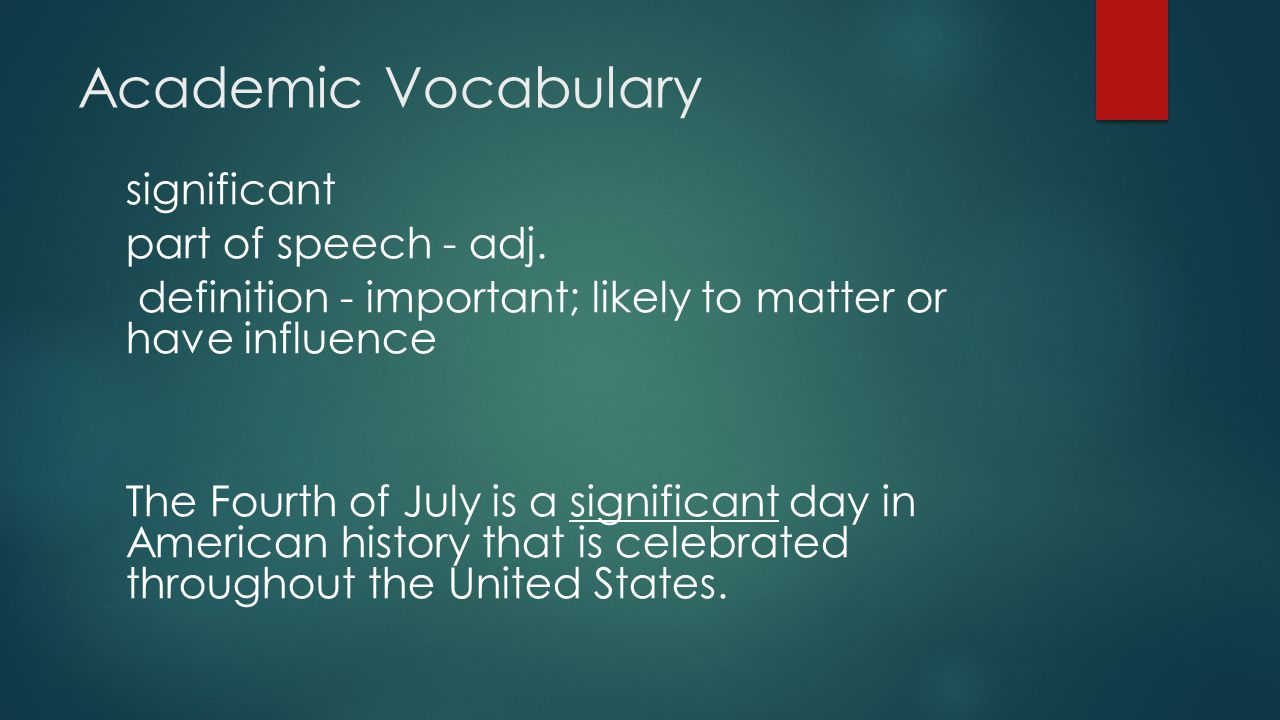Academic Vocabulary significant part of speech - adj.
