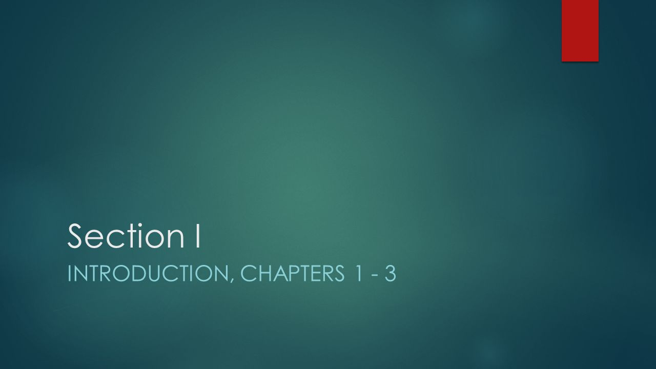 Section I Introduction, Chapters 1 - 3