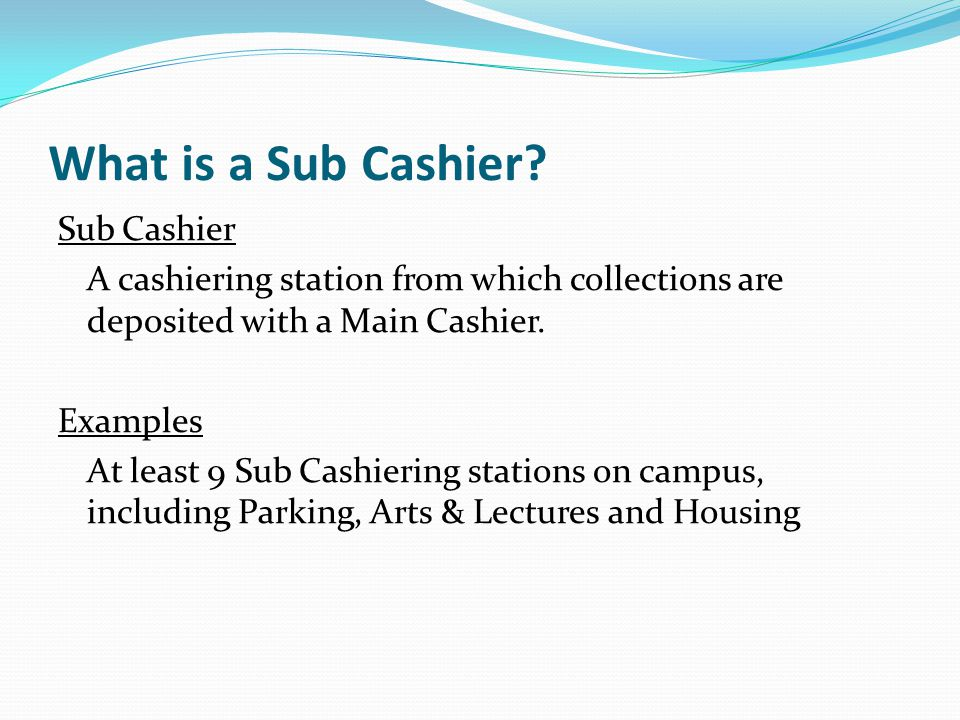 What is a Sub Cashier