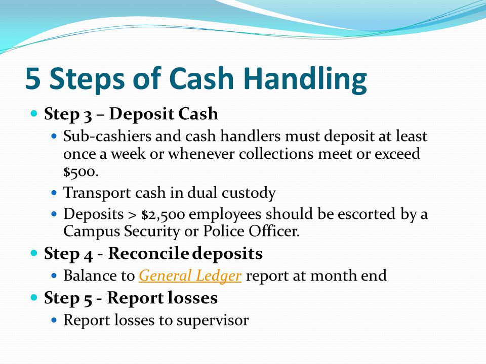 5 Steps of Cash Handling Step 3 – Deposit Cash