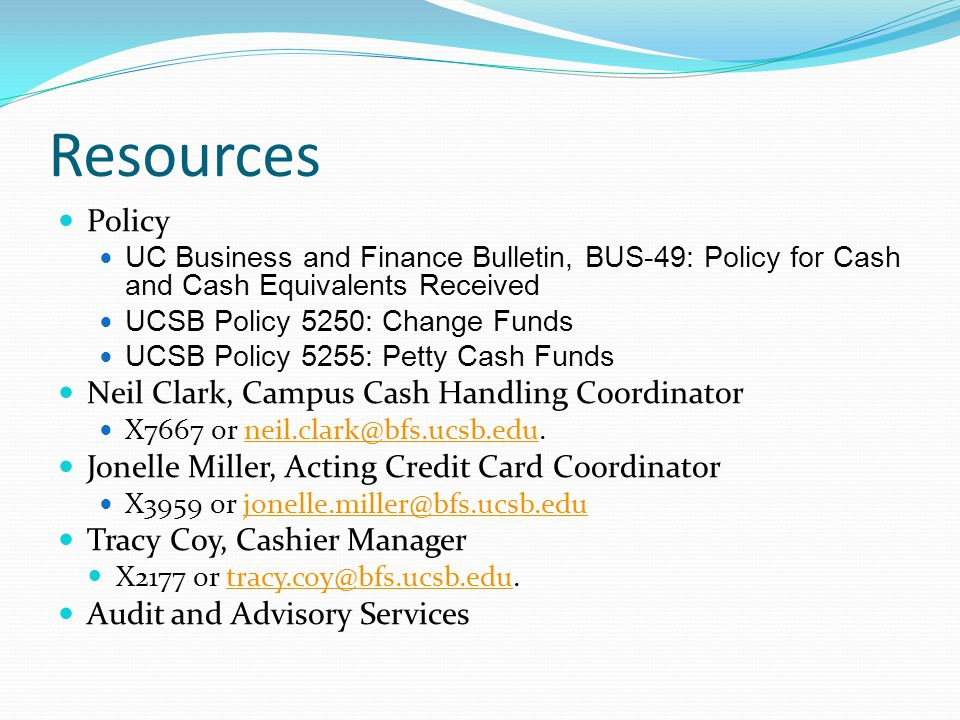 Resources Policy Neil Clark, Campus Cash Handling Coordinator