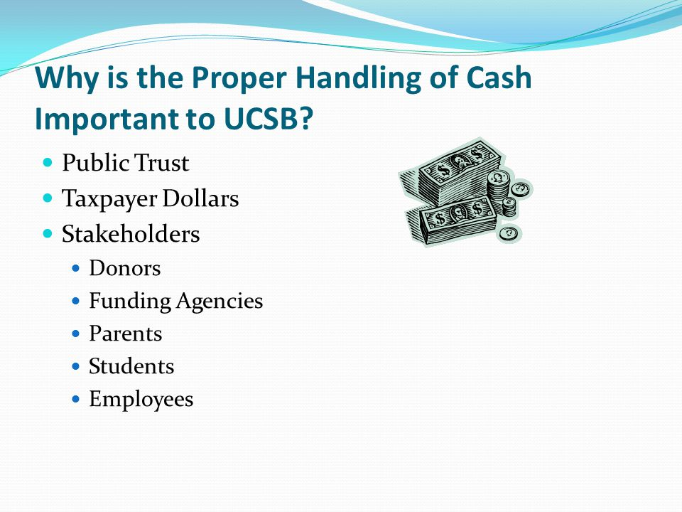 Why is the Proper Handling of Cash Important to UCSB