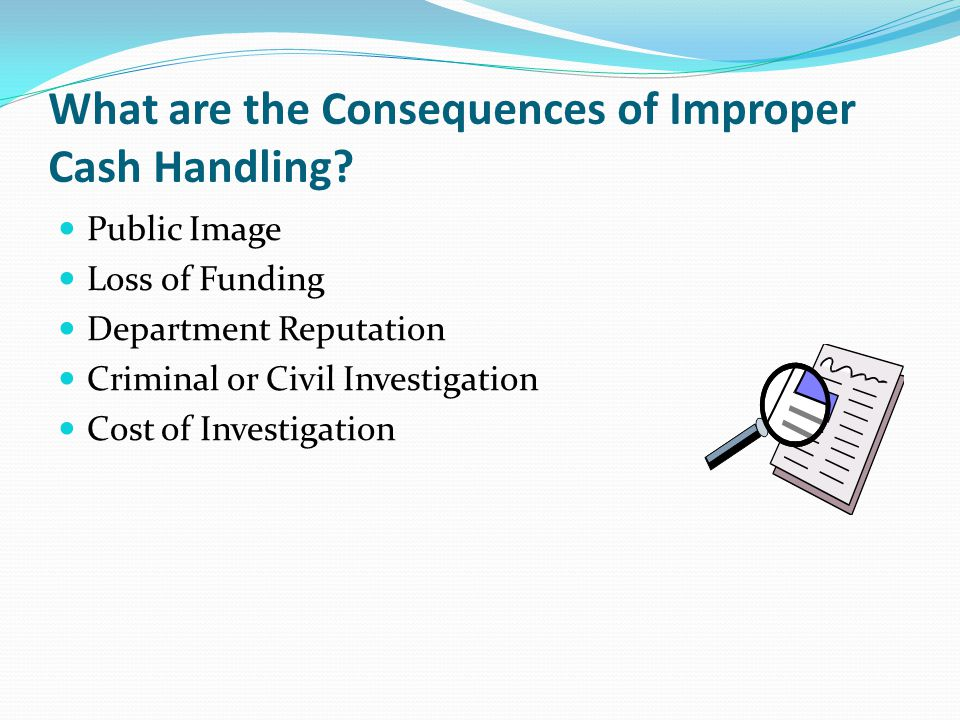 What are the Consequences of Improper Cash Handling