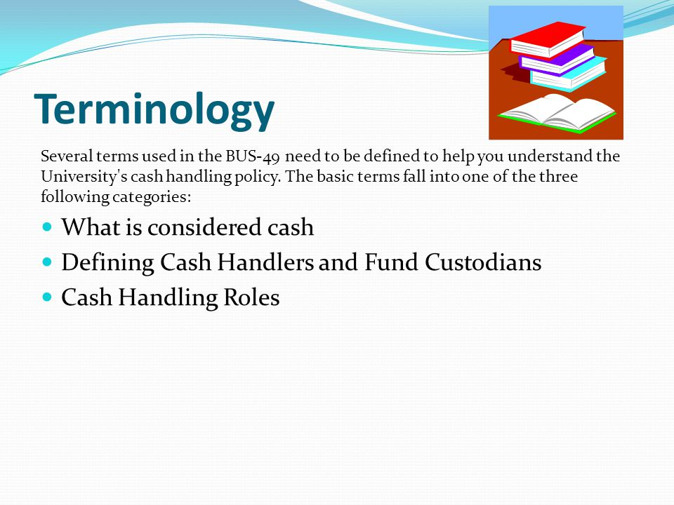 Terminology What is considered cash