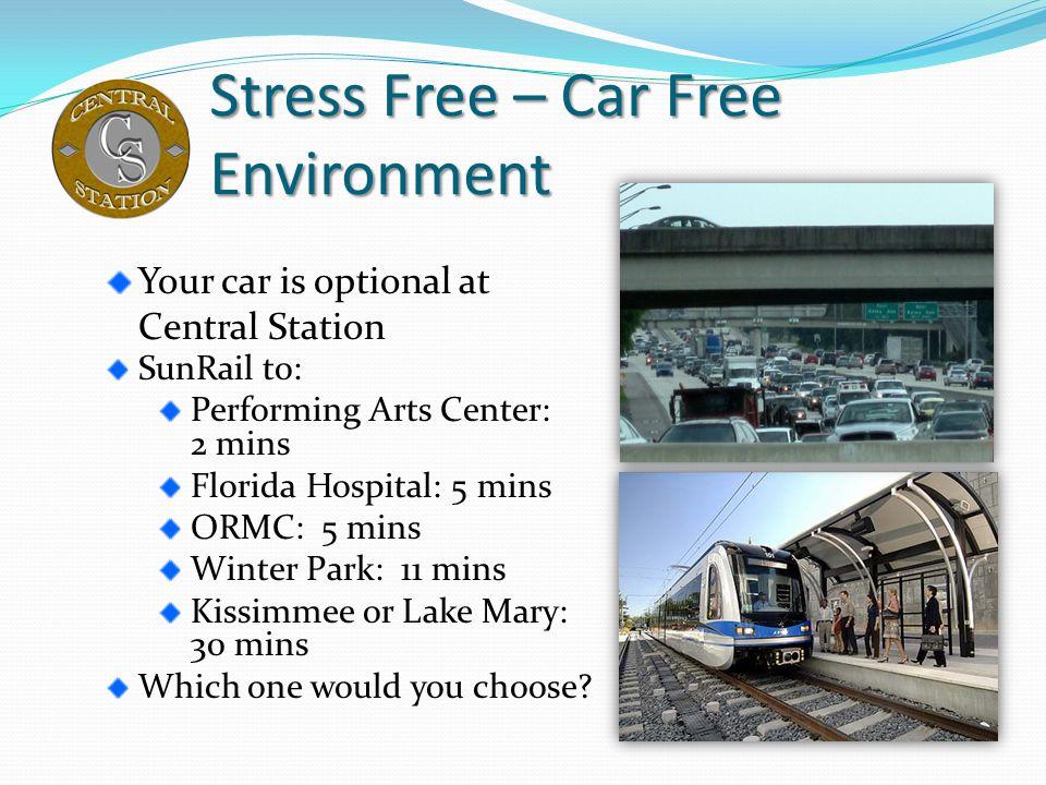 Stress Free – Car Free Environment