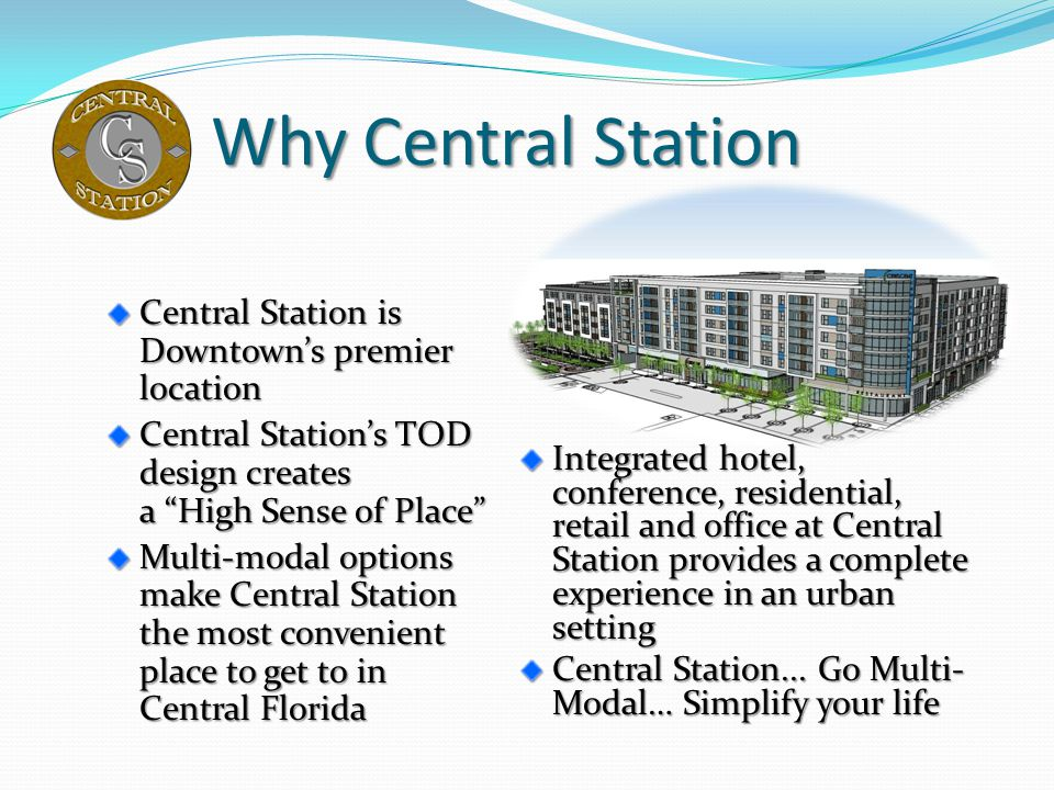 Why Central Station Central Station is Downtown's premier location