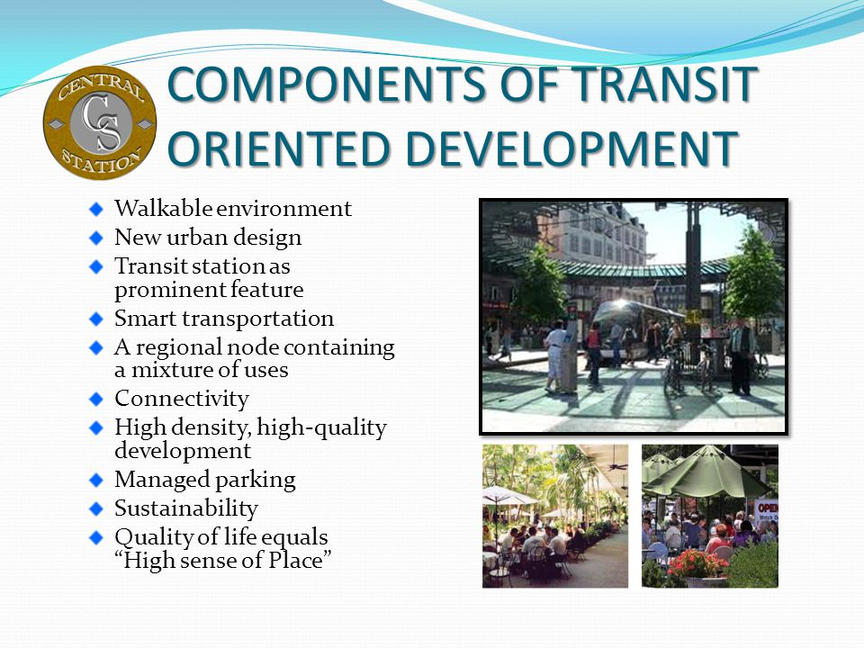 COMPONENTS OF TRANSIT ORIENTED DEVELOPMENT
