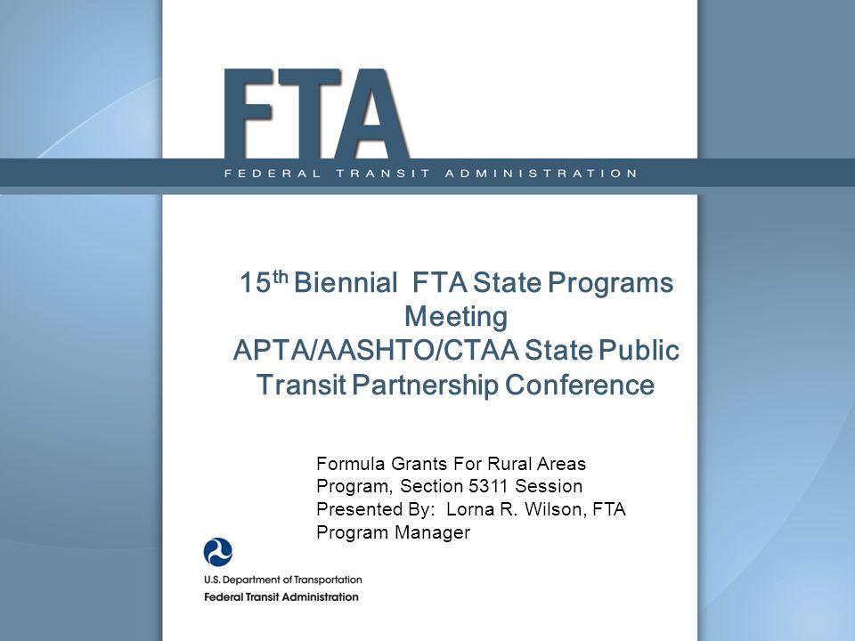 15th Biennial FTA State Programs Meeting APTA/AASHTO/CTAA State Public Transit Partnership Conference