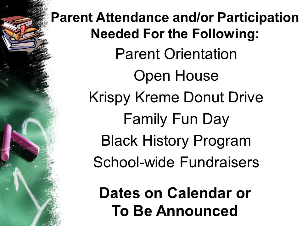 Parent Attendance and/or Participation Needed For the Following: